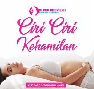 CIRI CIRI KEHAMILAN - KLINIK ABORSI AMAN
